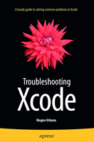 Troubleshooting Xcode - Objective-C - Swift - iOS, Mac OS X, Mac OS