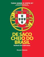 DE SACO CHEIO DO BRASIL - TUDO SOBRE O VISTO D7 PARA APOSENTADOS E TITULARES DE RENDIMENTOS - VENHA MORAR EM PORTUGAL LEGALMENTE